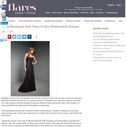 Bridal Boutiques Best Place to Buy Bridesmaids Dresses
