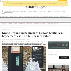 Grand Train, Friche Richard Lenoir, boutiques… l'éphémère est-il un business durable?