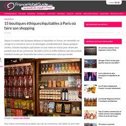 15 boutiques éthiques/équitables à Paris où faire son shopping