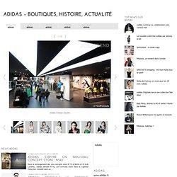 Adidas – Boutiques, histoire, actualité