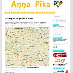 Boutiques de perles à Paris - Adresses et HorairesAnna Pika