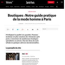 Boutiques : Notre guide pratique de la mode homme à Paris - Sortir