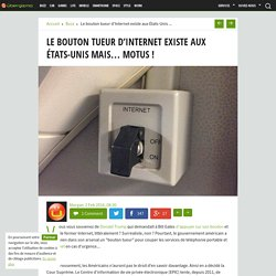 Le bouton tueur d'Internet existe aux États-Unis mais... motus !