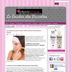 10 choses à savoir pour lutter contre les boutons d'acné