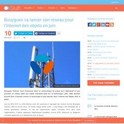 Bouygues va lancer son réseau pour l'internet des objets en juin