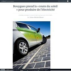 Bouygues invente la «route solaire» qui produit de l'électricité