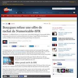 Bouygues refuse une offre de rachat de Numericable-SFR