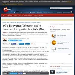 4G : Bouygues Telecom est le premier à exploiter les 700 Mhz (avril 2016)