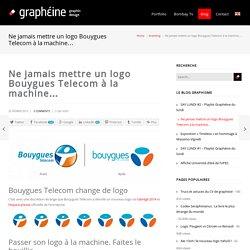 Bouygues Télécom passe son logo à la machine.
