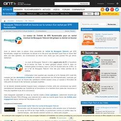 Bouygues Telecom bondit en bourse sur la rumeur d'un rachat par SFR Numericable