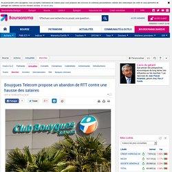 Bouygues Telecom propose un abandon de RTT contre une hausse des salaires