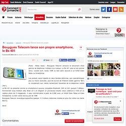 Bouygues Telecom lance son propre smartphone, le Bs 401