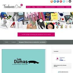 Bouygues Télécom lance sa web-série : Les Dumas