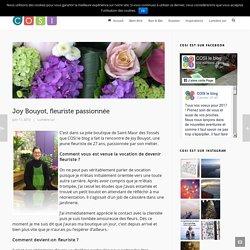 Joy Bouyot, fleuriste passionnée - COSI, le blog