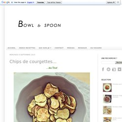 Chips de courgettes...