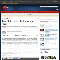 Box SFR Home : la domotique en série