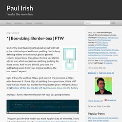 * { box-sizing: border-box } FTW - Paul Irish