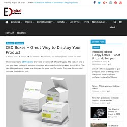 CBD Boxes - Great Way to Display Your Product - Edigital Blog