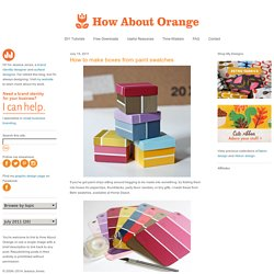 How to make boxes from paint swatches | How About Orange