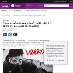 """""""Les mots d'un boxeur gitan"""" : petite histoire du mépris de classe par la langue"""