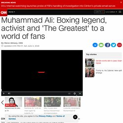 Boxing legend Muhammad Ali was 'The Greatest' to a world of fans