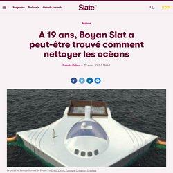 A 19 ans, Boyan Slat a peut-être trouvé comment nettoyer les océans