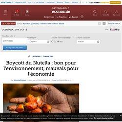 Annexe 8 : Boycott du Nutella : bon pour l'environnement, mauvais pour l'économie