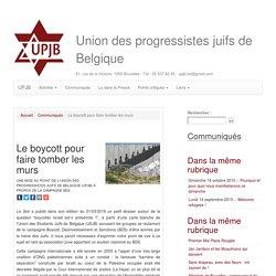 Le boycott pour faire tomber les murs - UPJB