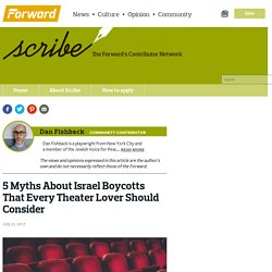 5 Myths About Israel Boycotts That Every Theater Lover Should Consider – The Forward