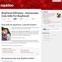 Boyfriend Gift Ideas - Homemade, Cute Gifts For Boyfriend!