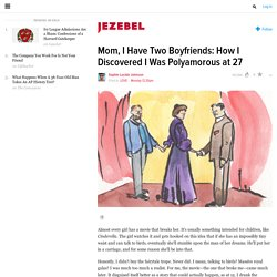 Mom, I Have Two Boyfriends: How I Discovered I Was Polyamorous at 27