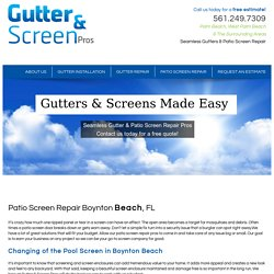 Gutter & Screen Pros & Boynton Beach Patio Screen Repair & Seamless Gutters