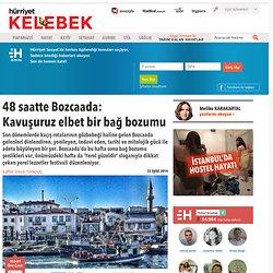 48 saatte Bozcaada: Kavuşuruz elbet bir bağ bozumu - Hürriyet Seyahat