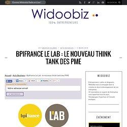 Bpifrance Le Lab: le nouveau think tank des PME