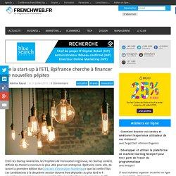 De la start-up à l'ETI, Bpifrance cherche à financer de nouvelles pépites