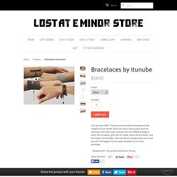 Bracelaces by Itunube — The Lost At E Minor store