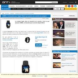 CMRA : le bracelet pour Apple Watch qui ajoute une caméra au poignet