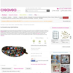Le bracelet wrap style bohème - Idées et conseils Perles et Bijoux