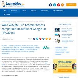 Wiko WiMate : un bracelet fitness compatible HealthKit et Google Fit (IFA 2016)