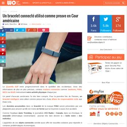Un bracelet connecté utilisé comme preuve en Cour américaine