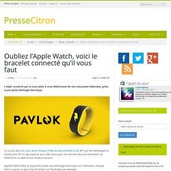 Pavlok : un bracelet connecté qui corrige vos habitudes