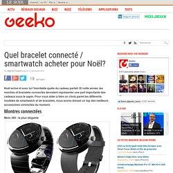 Quel bracelet connecté / smartwatch acheter pour Noël?