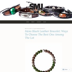 Mens Black Leather Bracelet: Ways To Choose The Best One Among The Lot – Latest Designer Bracelets for Men