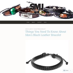 Things You Need To Know About Men's Black Leather Bracelet – Latest Designer Bracelets for Men
