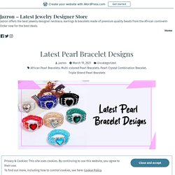 Latest Pearl Bracelet Designs – Jazron – Latest Jewelry Designer Store