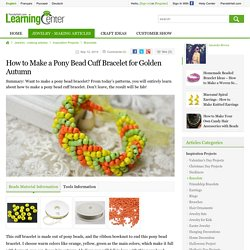 How to Make a Pony Bead Cuff Bracelet for Golden Autumn