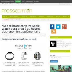 Un bracelet qui offre 30 h d'autonomie en plus à l'Apple Watch