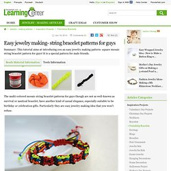 Easy jewelry making- string bracelet patterns for guys