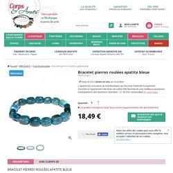 Bracelet pierres roulées apatite bleue - BRACELETS/Tous les bracelets - Corps et Ames