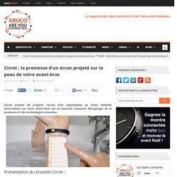 Bracelet Cicret : la promesse d'un écran projeté sur votre peau